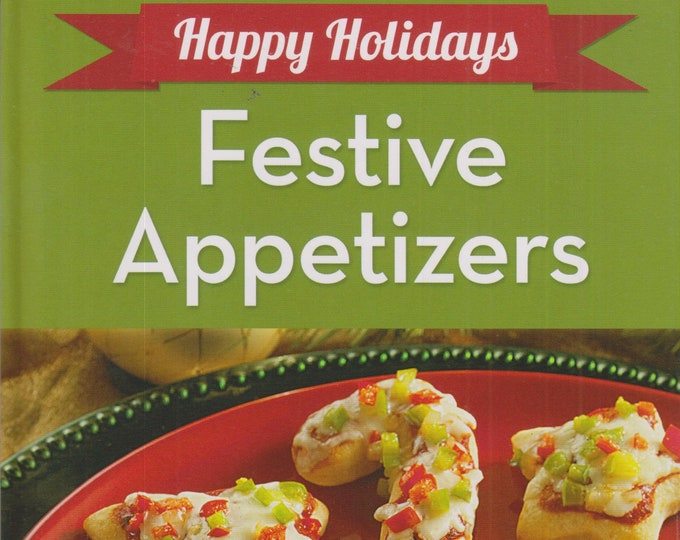 Happy Holidays Festive Appetizers (Hardcover: Cooking, Recipes) 2014