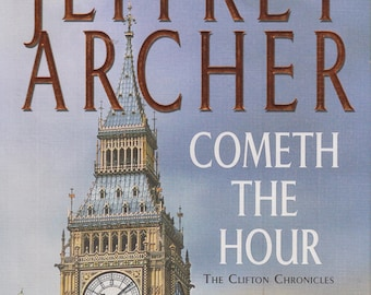 Cometh the Hour - Book Six Of the Clifton Chronicles (Hardcover: Fiction, Drama) First US Edition 2016