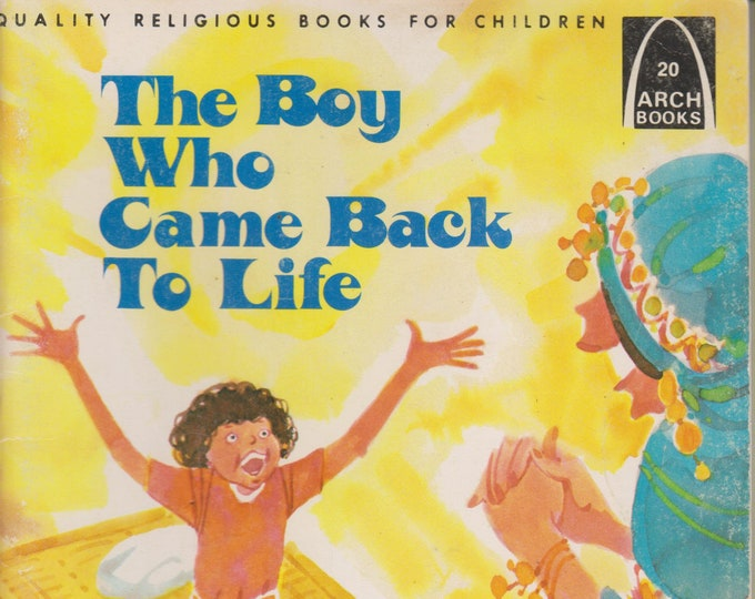 The Boy Who Came Back to Life (Arch Books 20)  (Softcover: Children's Religious)  1983