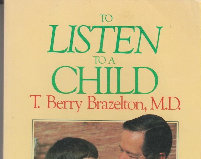 To Listen To A Child - Understanding The Normal Problems Of Growing Up (Softcover: Parenting) 1986