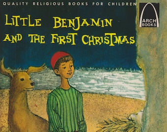Little Benjamin and the First Christmas: A Bethlehem Boy and the Christ Child  (Arch Books) (Softcover, Children's Religious)  1964