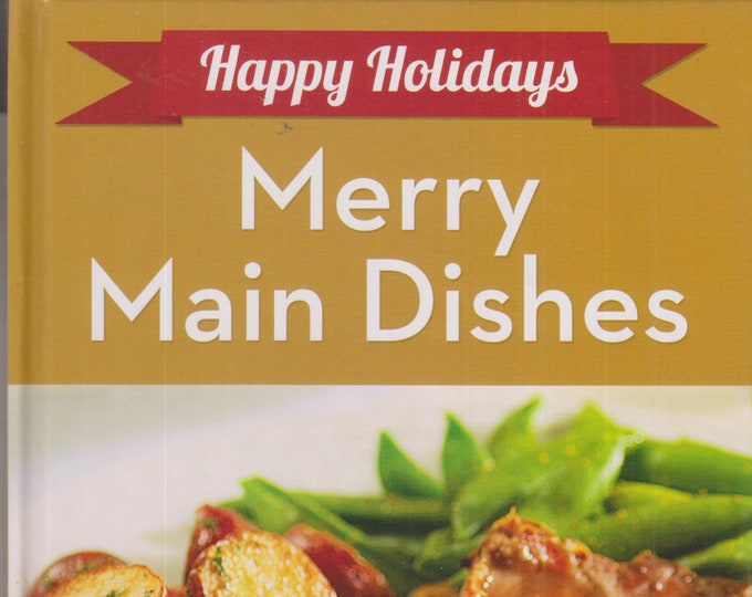 Happy Holidays Merry Main Dishes  (Hardcover: Cooking, Recipes) 2014
