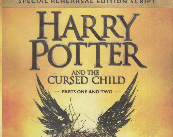 Harry Potter and the Cursed Child, Parts 1 & 2, Special Rehearsal Edition Script  (Hardcover: Fantasy, Play) 2016 First Edition