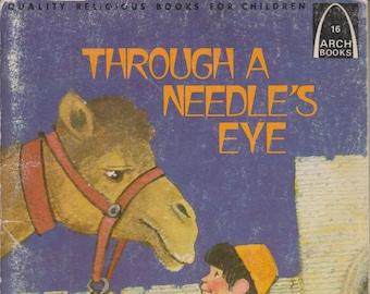 Through a Needle's Eye (Arch Books) (Softcover, Religious)  1979
