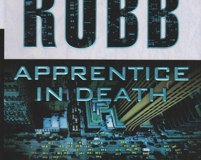 Apprentice in Death by J D Robb (Eve Dallas Series)  (Hardcover: Suspense) 2016 First Edition
