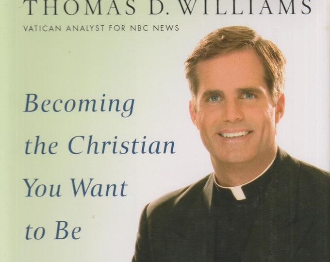 Spiritual Progress: Becoming the Christian You Want to Be  by Thomas D Williams (Hardcover, Religion, Inspirational) 2007 First Edition