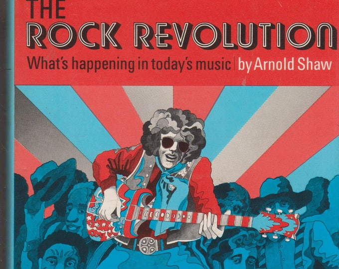 The Rock Revolution by Arnold Shaw (Hardcover: Music, Rock Music) 1969 First Printing