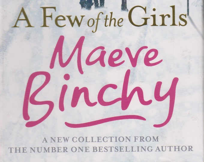 A Few of the Girls by Maeve Binchy  (Hardcover, Fiction, Short Stories)  2015