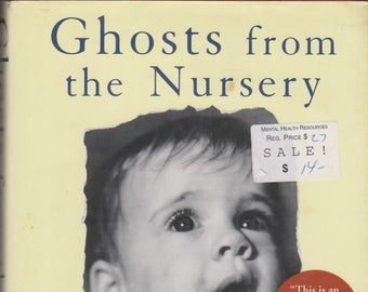 ghosts from the nursery tracing the roots of violence english edition