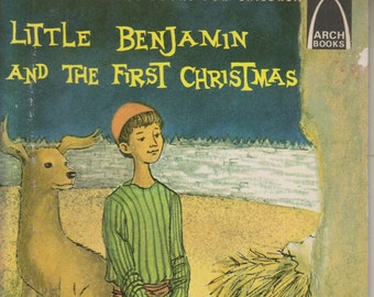 Little Benjamin and the First Christmas (Arch Books) (Softcover: Children's Religious)  1964