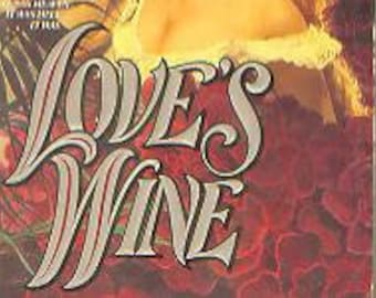 Love's Wine by Patricia Hagan  ( Paperback, Romance) 1985