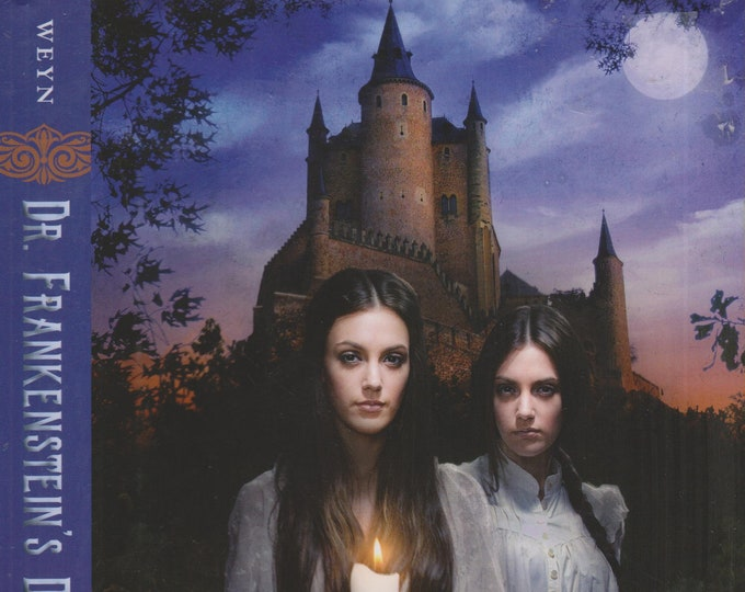 Dr. Frankenstein's Daughters by Suzanne Weyn  (Hardcover: Young Adult)  2013
