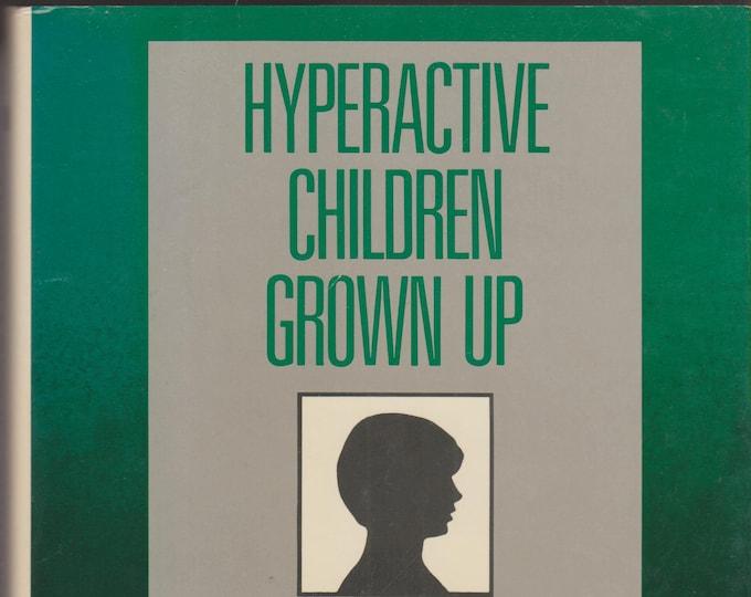 Hyperactive Children Grown Up (Hardcover, Self-Help, Hyperactive) 1987