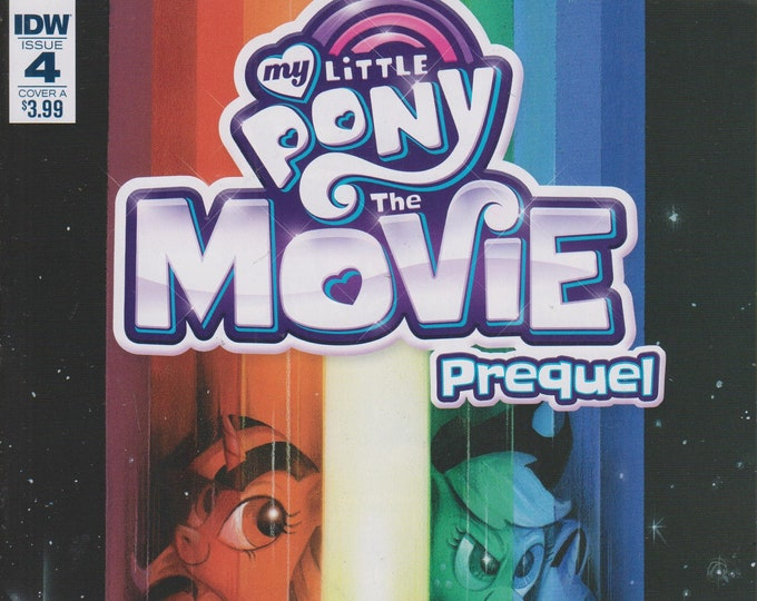 IDW Issue 4 Cover A My Little Pony The Movie Prequel  (Comic:  My Little Pony) 2017