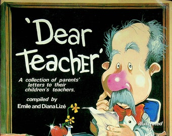 Dear Teacher - A Collection of Parents' Letters to Their Children's Teachers   (Paperback: Humor, Teachers)