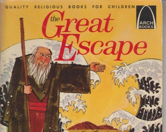 The Great Escape - How God Set His People Free (Arch Books) (Softcover: Children's Religious)  1966