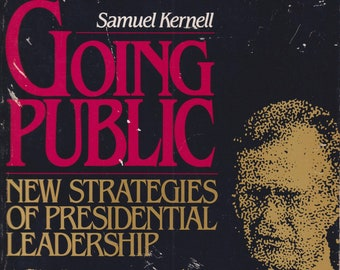 Going Public - New Strategies of Presidential Leadership by Samuel Kernell (Trade Paperback: Politics, History) 1992