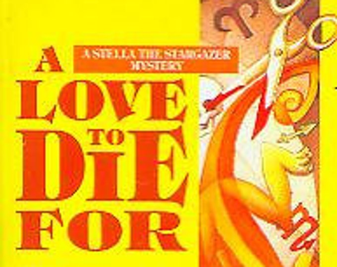 A Love to Die For by Christine T Jorgensen (A Stella The Stargazer Mystery) 1997
