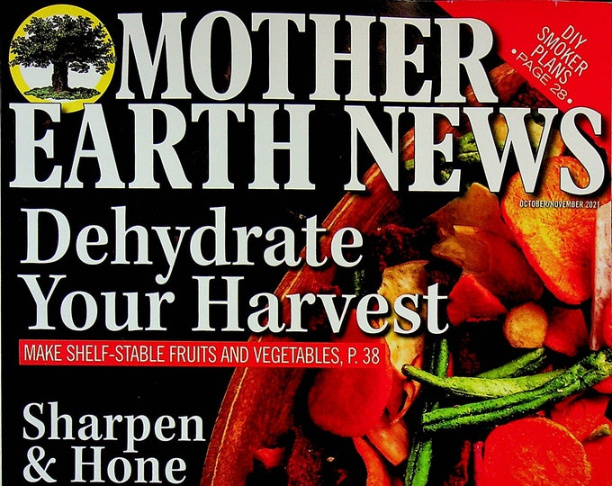 Mother Earth News  October November 2021 Dehydrate Your Harvest, DIY Smoker Plans (Magazine: Sustainable Living, Organic Gardening)