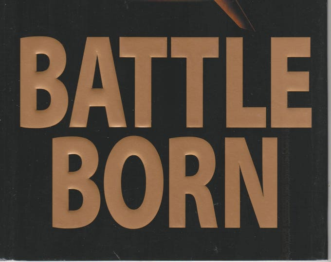 Battle Born (Hardcover: Military, Adventure) First Edition 1999