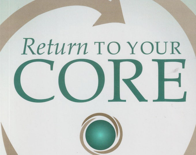 Return to Your Core by jay C. Rifenbary   (Trade Paperback:  Self-Help, Inspirational ) 2014
