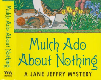 Mulch Ado About Nothing by Jill Churchill (A Jane Jeffry Mystery)  (Hardcover: Mystery)2000
