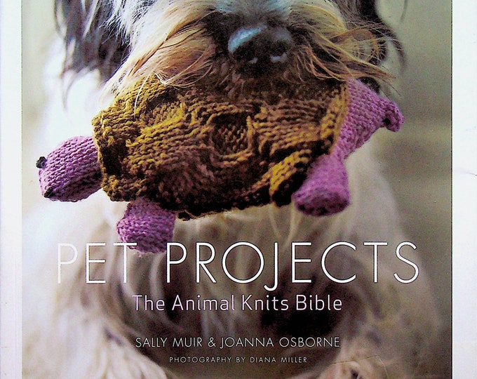 Pet Projects - The Animal Knits Bible  (Softcover: Crafts, Knitting)  2009
