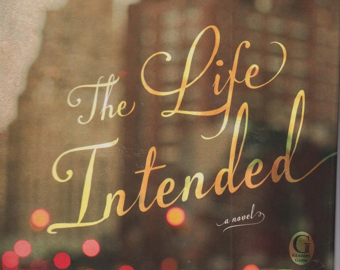 The Life Intended by Kristin Harmel (Hardcover: Fiction) 2015
