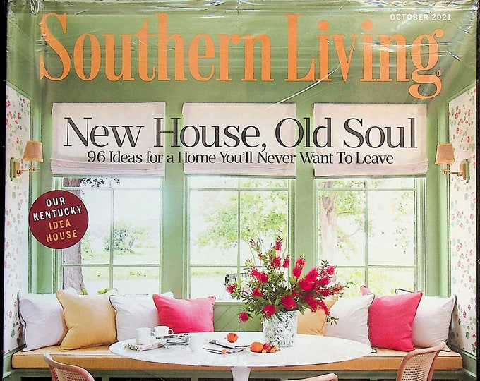Southern Living October 2021 New House, Old Soul  96 Ideas for A Home (Magazine: Home & Garden, The South)