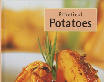Practical Potatoes (Hardcover: Cookbook, Potatoes) 2002
