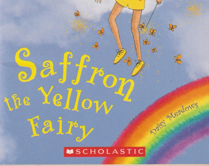 Saffron The Yellow Fairy (Rainbow Magic) By Daisy Meadows (Paperback: Middle Grade  Chapter Book ) 2004