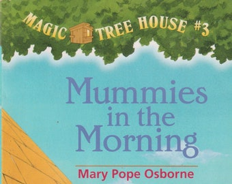 Mummies on the Morning (Magic Tree House #3  (Paperback: Children's Chapter Books  Ages 6-10)  1996