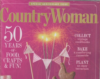 Country Woman February March 2020 50 Years of Food, Crafts and Fun! (Magazine: Home & Gardening)