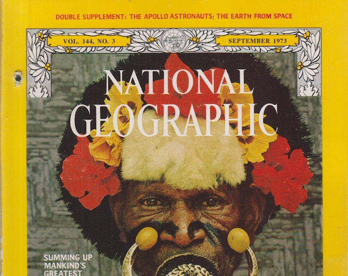 National Geographic September 1973 New Guinea's Sepik River; Mankind's Greatest Adventures  (Magazine: Nature, Geography) 1973