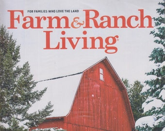 Farm & Ranch Living December/January 2020 Bundle Up! Merriment and Goodwill Are Just Around The Corner (Magazine:  Home and Garden)