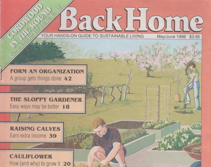 Back Home 34  May/June 1998 (Cordwood in the round, Form an Organization, The Sloppy Gardener  (Magazine: Green Living, Sustainable Living)