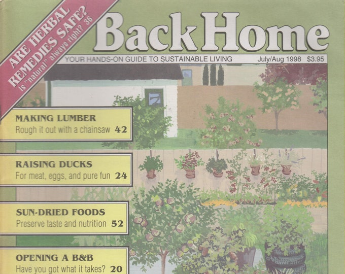 Back Home July/Aug 1998 No. 35  Are Herbal Remedies Safe, Making Lumber, Raising Ducks (Magazine: Green Living, Sustainable Living)