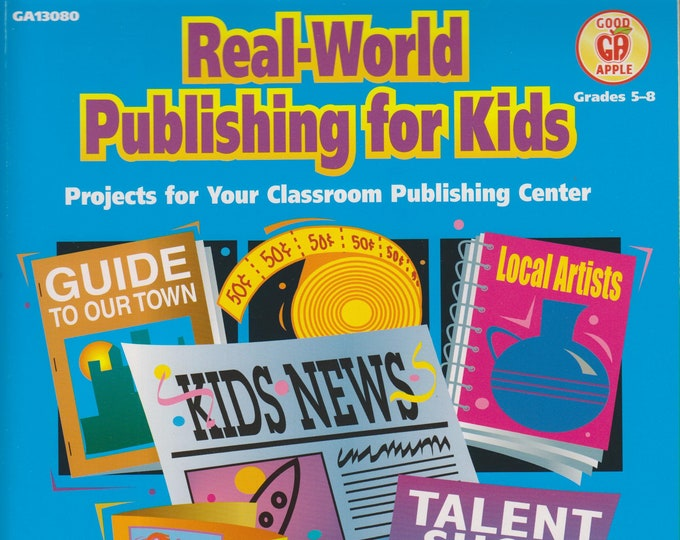 Real-World Publishing For Kids Grades 5-8  (Softcover: Children's, Educational, Teaching, Publishing) 2001