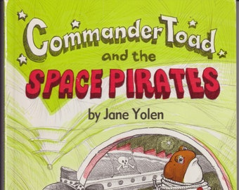 Commander Toad and the Space Pirates by Jane Yolen (Paperback: Early Readers) 1988