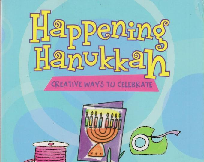 Happening Hanukkah - Creative Ways to Celebrate by Debra Mostow Zakarin (Softcover: Children's,  Hanukkah, Crafts) 2002
