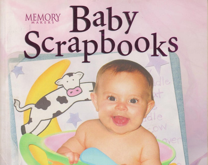 Memory Makers Baby Scrapbooks: Ideas, Tips and Techniques for Baby Scrapbooks (Crafts, Scrapbooking) Softcover 2000
