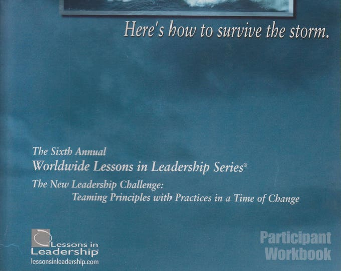 The Sixth Annual Worldwide Lessons in Leadership Series (Participant Workbook)
