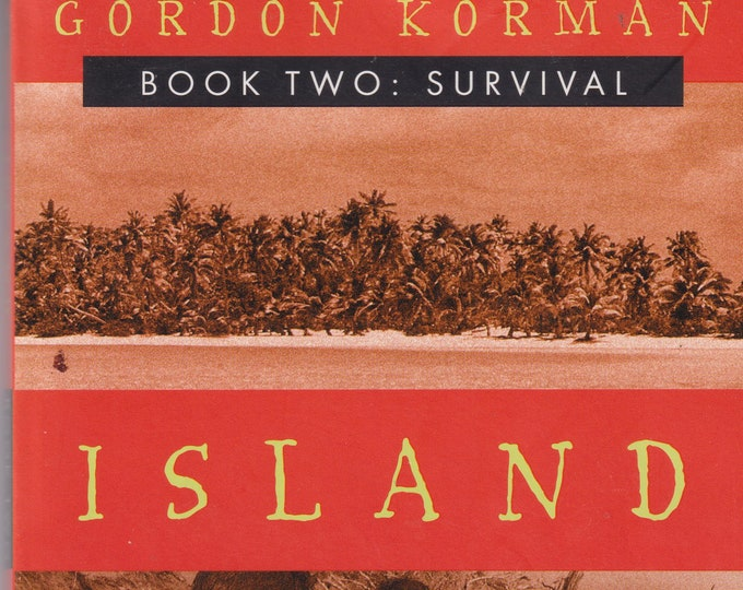 Island Book Two - Survival by Gordon Korman  (Paperback: Ages 8-12  Chapter Book) 2001