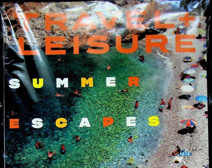 Travel + Leisure June 2021 Summer Escapes (Magazine: Travel)