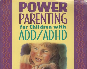 Power Parenting for Children with ADD/ADHD: A Practical Parent's Guide for Managing Difficult Behaviors (Softcover, Parenting) 1996