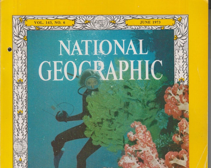 National Geographic June 1973 Australia's Great Barrier Reef; Coral; Canadian Rockies; Earliest Man?  (Magazine: Nature, Geography) 1973