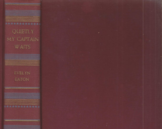 Quietly My Captain Waits by Evelyn Eaton   (Hardcover:  Historical Romance) Cir. 1940s