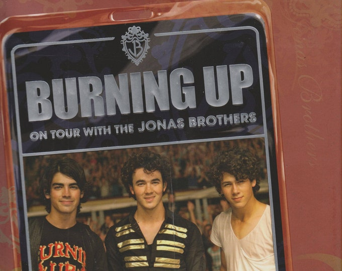 Burning Up - On Tour with the Jonas Brothers by Kevin Jonas, Nick Jonas and Joe (Hardcover: Music) 2008 First Edition