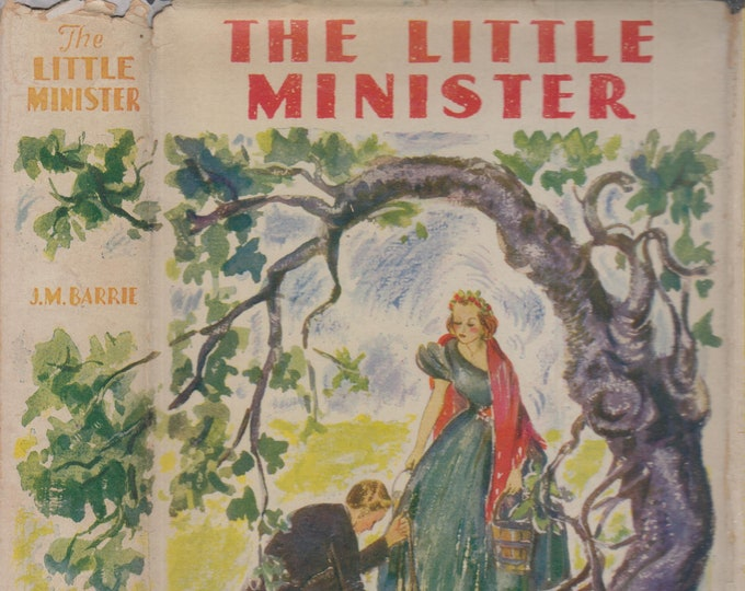 The Little Minister by J. M. Barrie  (Hardcover: Fiction, Drama)  circa 1930-40s