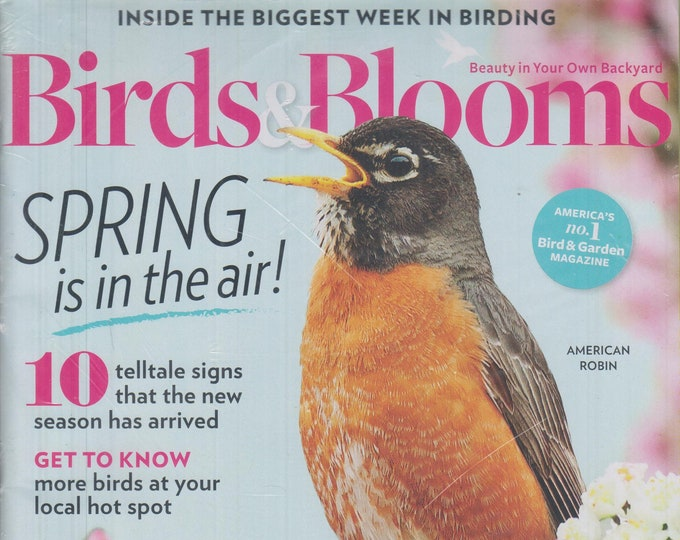Birds & Blooms February / March 2020 Spring is In The Air!  (Magazine: Birds, Gardening)